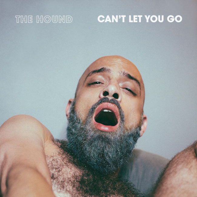 The Hound - Can't Let You Go
